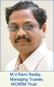 M.V.Rami Reddy, Managing Trustee, MCBRM Trust.